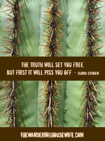 Sometimes the truth hurts. | TheWanderingHousewife.com