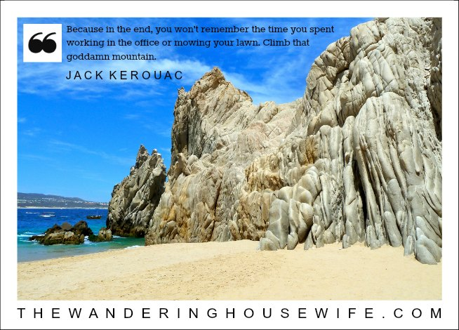 Jack Kerouac quote | TheWanderingHousewife.com