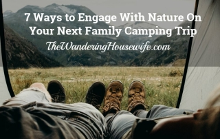 7 Ways to Engage With Nature On Your Next Family Camping Trip | TheWanderingHousewife.com